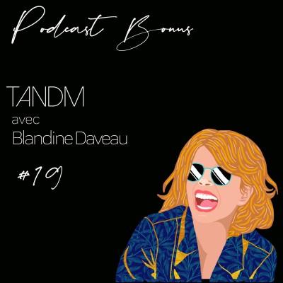 Podcast #19 Episode bonus TandM avec Blandine Daveau cover