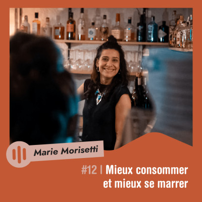 #12 | Marie Morisetti - Mieux consommer et mieux se marrer cover