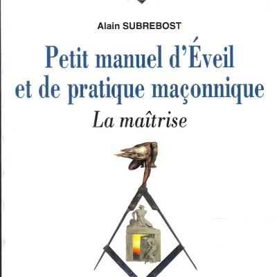 Alain subrebost - Petit manuel d'eveil pratique et de pratique maconnique cover
