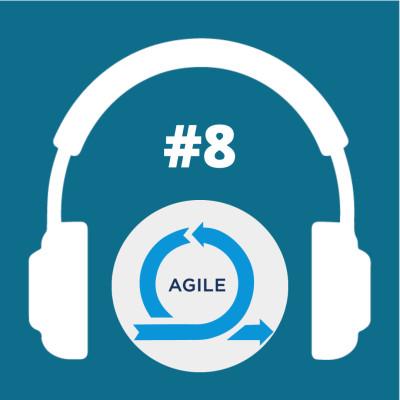 Numéro #8 - Qu'est-ce que l'agilité ?