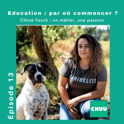 Eduquer : OUI ! Dresser : NON ! Chloé Flesh : un métier, une passion | #Education1 cover
