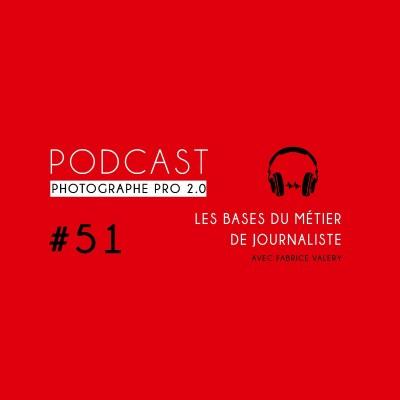 Thumbnail Image #51 - Les bases du métier de journaliste (avec Fabrice Valery, France TV)
