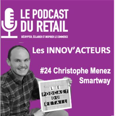 """#24 Christophe Menez, COO de Smartway, """"transformer le gaspillage alimentaire en rentabilité"""" cover"""