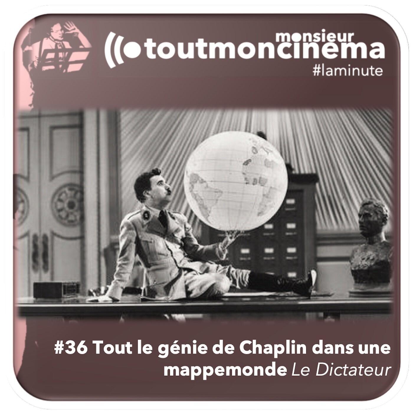 #36 Tout le génie de Chaplin dans une mappemonde (Le Dictateur