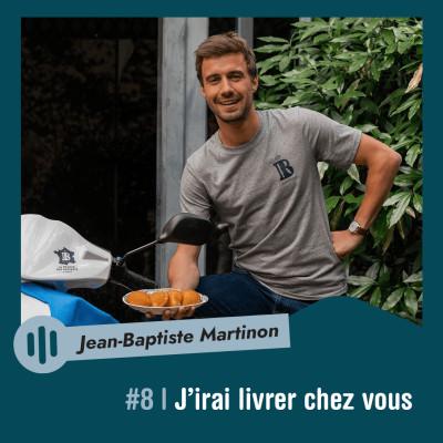 #8 | Jean-Baptiste Martinon - J'irai livrer chez vous cover