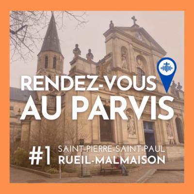 Rendez-vous au Parvis #1 / Saint-Pierre-Saint-Paul de Rueil-Malmaison (Eglise catholique dans les Hauts-de-Seine) cover