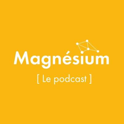 Thumbnail Image MAGNESIUM, le podcast des entrepreneurs de l'ESS à Lyon, Saint-Etienne et Grenoble