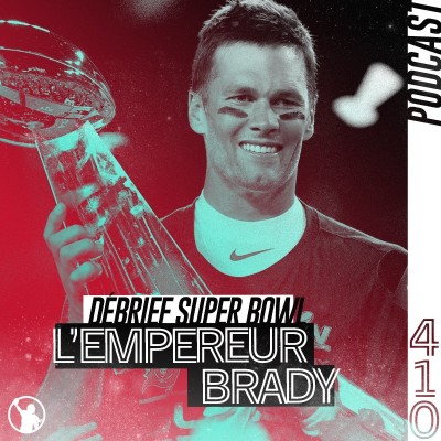 Super Bowl LV : l'empereur Tom Brady et sa garde cover