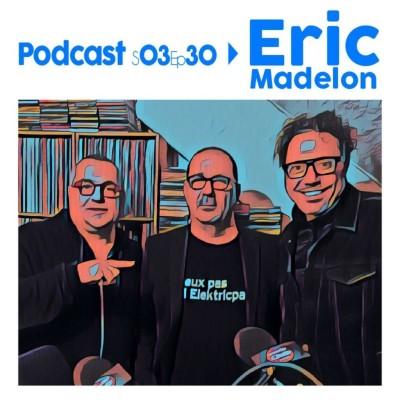 Thumbnail Image S03Ep30 By LeRadioClub avec Eric Madelon