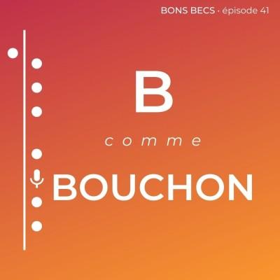 Épisode 41 • B comme BOUCHON cover