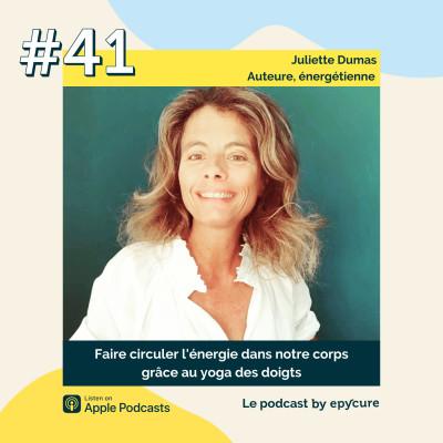 41 : Faire circuler l'énergie dans notre corps grâce au yoga des doigts | Juliette Dumas, énergéticienne cover