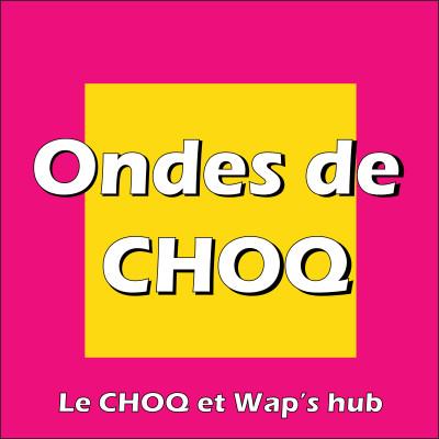 Présentation Ondes de CHOQ cover