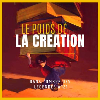 Dans l'ombre des légendes-121- Le poids de la création... cover