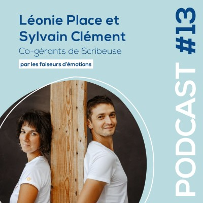 #13 - Léonie Place et Sylvain Clément - Co-gérants de Scribeuse - Écrivains de contes de faits cover