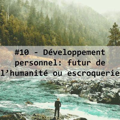 image #10-Développement personnel futur de l'humanité ou escroquerie?