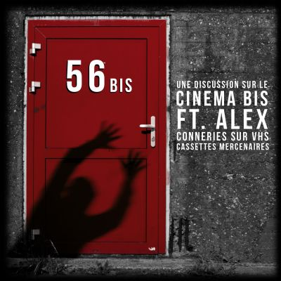 image Episode n°56 Bis: Une discussion sur le Cinéma Bis (ft. Alex de Conneries sur VHS)