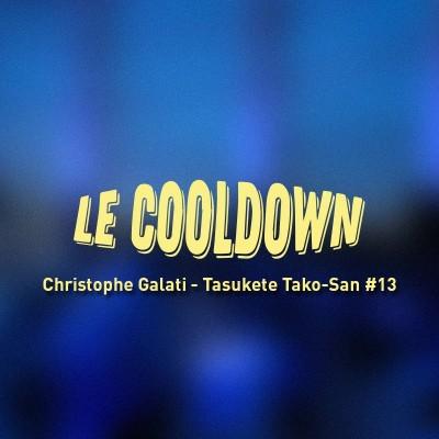 Au Tour du Mic - Cooldown #13 Interview de Christophe Galati (Tasukete Tako-San) cover