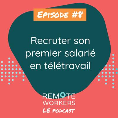 Episode 8: recruter son premier salarié en télétravail cover