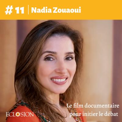 E#11 Le film documentaire pour initier le débat, avec Nadia Zouaoui, réalisatrice cover