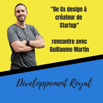 image De Ux design à créateur de startup, rencontre avec Guillaume Martin