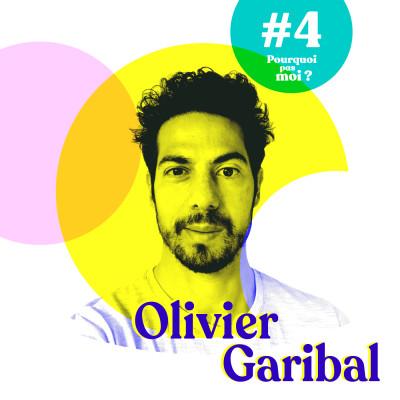 #4 Olivier Garibal - A 32 ans sa vie bascule, il quitte alors la banque et accompli son rêve d'enfant cover
