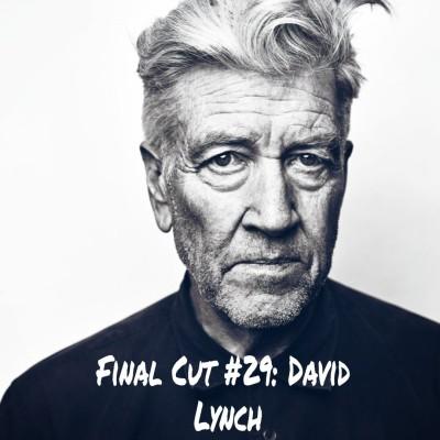 Final Cut Episode 29 - David Lynch cover