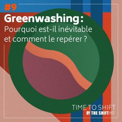 #9 Greenwashing : pourquoi est-il inévitable et comment le repérer ? cover