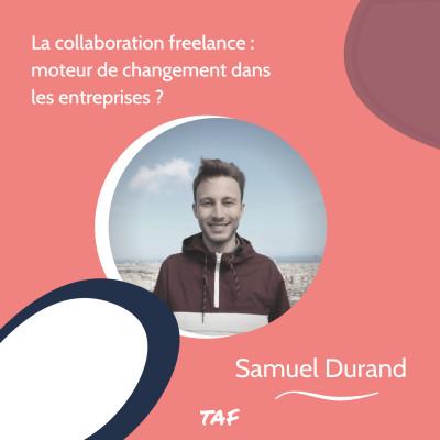 1. La collaboration freelance : moteur de changement dans les entreprises ? - Samuel Durand cover