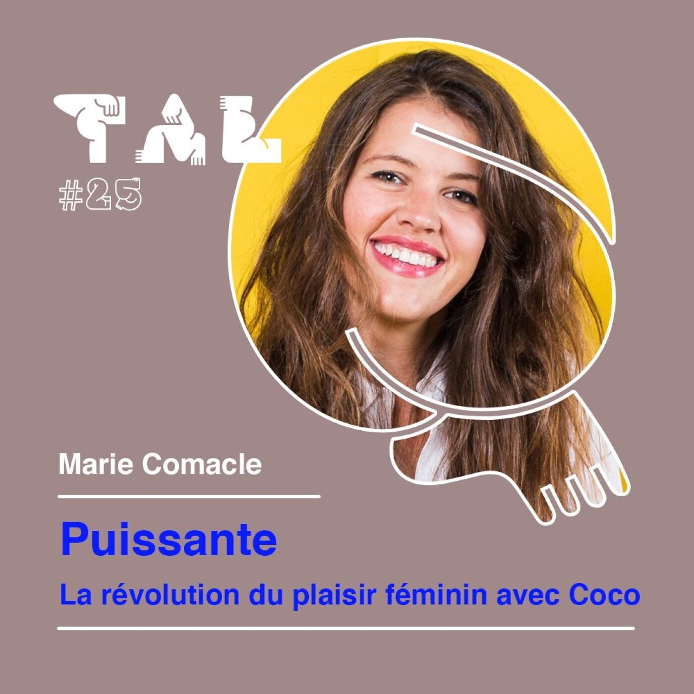 #25 - Marie Comacle - Puissante : la révolution du plaisir féminin avec Coco
