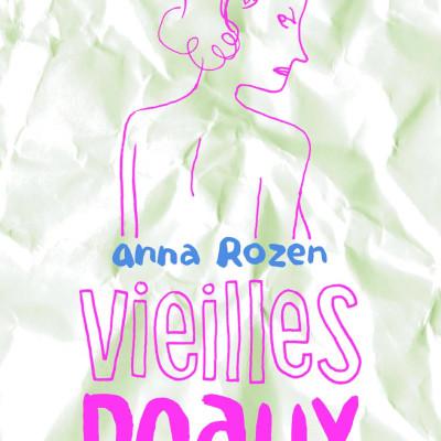 Vieilles peaux | Par Anna Rozen cover