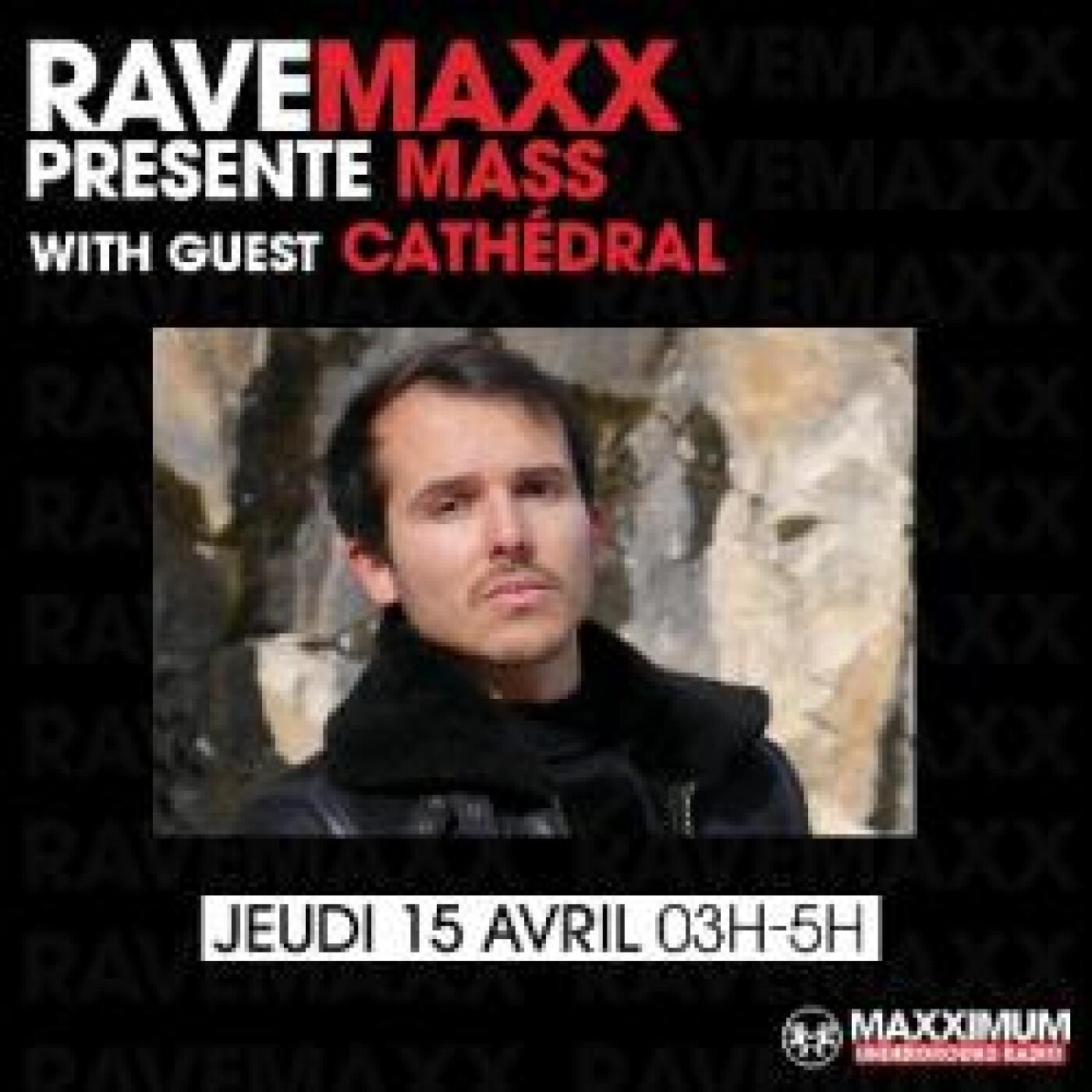 RAVEMAXX : CATHEDRAL
