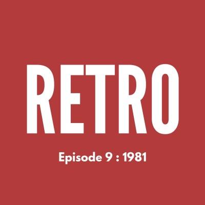 RETRO - Ep. 9 : 1981 cover