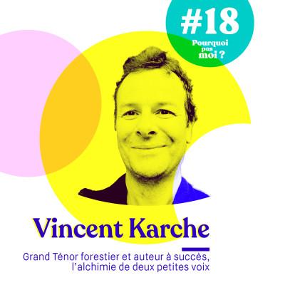 #18 Vincent Karche - Quand tu ne t'aimes pas assez pour te respecter toi-même et ton corps, cela peut avoir des conséquences lourdes cover