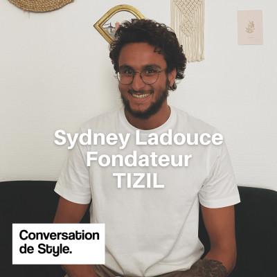 22 - Conversation avec Sydney Ladouce, Fondateur de Tizil cover