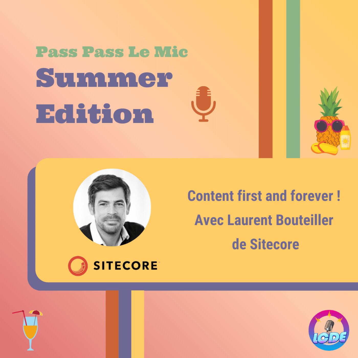 PPLM Summer Edition - Content First and forever ! Avec Laurent Bouteiller de Sitecore