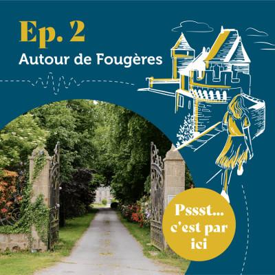 Ep. 02 - Autour de Fougères cover