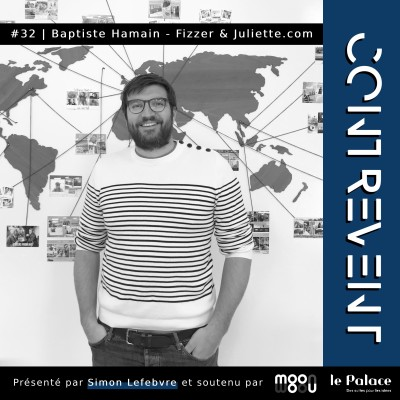 #32 Fizzer & Juliette.com - Baptiste Hamain - Lorsque raison d'être rime avec entrepreneuriat - Caen cover