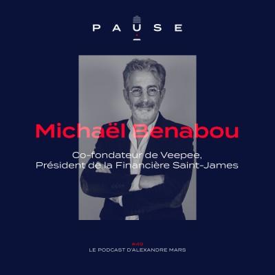 Michaël Benabou, Co-fondateur de Veepee, Président de la Financière Saint-James cover