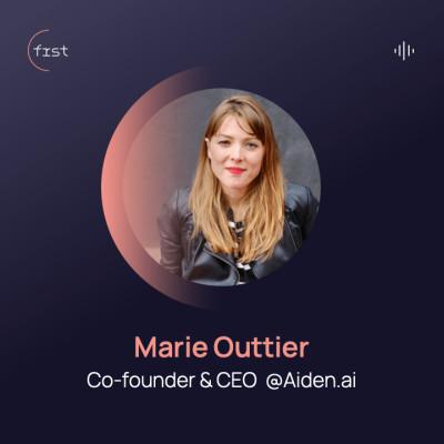 #1 - Marie Outtier, Co-founder & CEO @Aiden.ai (now Twitter) - De salariée à entrepreneure cover