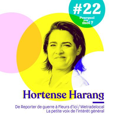 #22 Hortense Harang - De reporter de guerre à la BBC à Fleurs d'ici / Wetradelocal - La petite voix de l'intérêt général