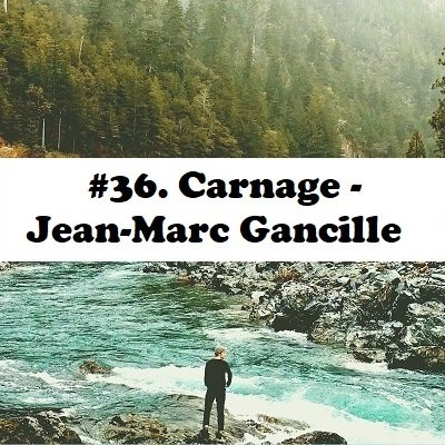 #36: Carnage  Jean-Marc Gancille cover