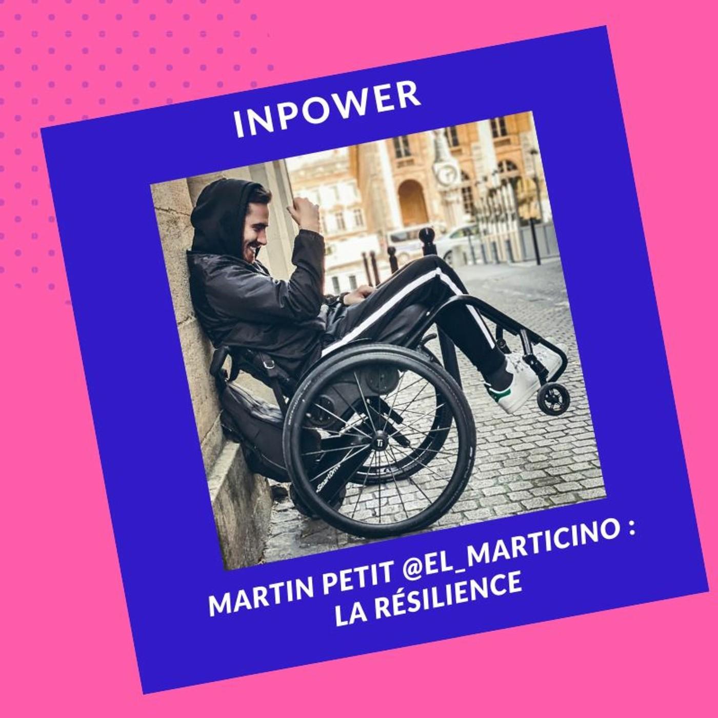 Martin Petit @El_Marticino - La résilience