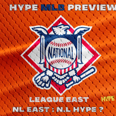 """HYPE PODCAST PREVIEW NL EAST : LA NL """"HYPE"""" ? cover"""