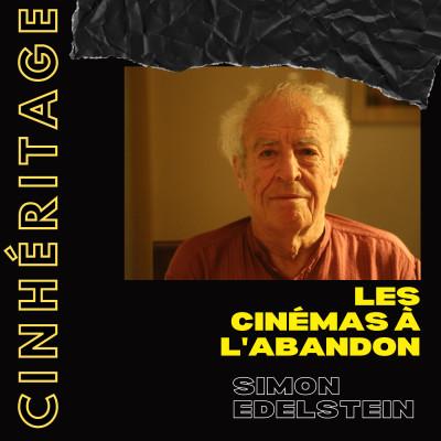 #30 – SIMON EDELSTEIN : LES CINÉMAS À L'ABANDON cover