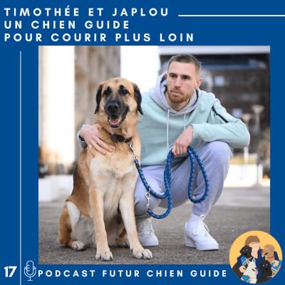 🦮17 - Timothée et Japlou - Un chien guide pour courir plus loin cover