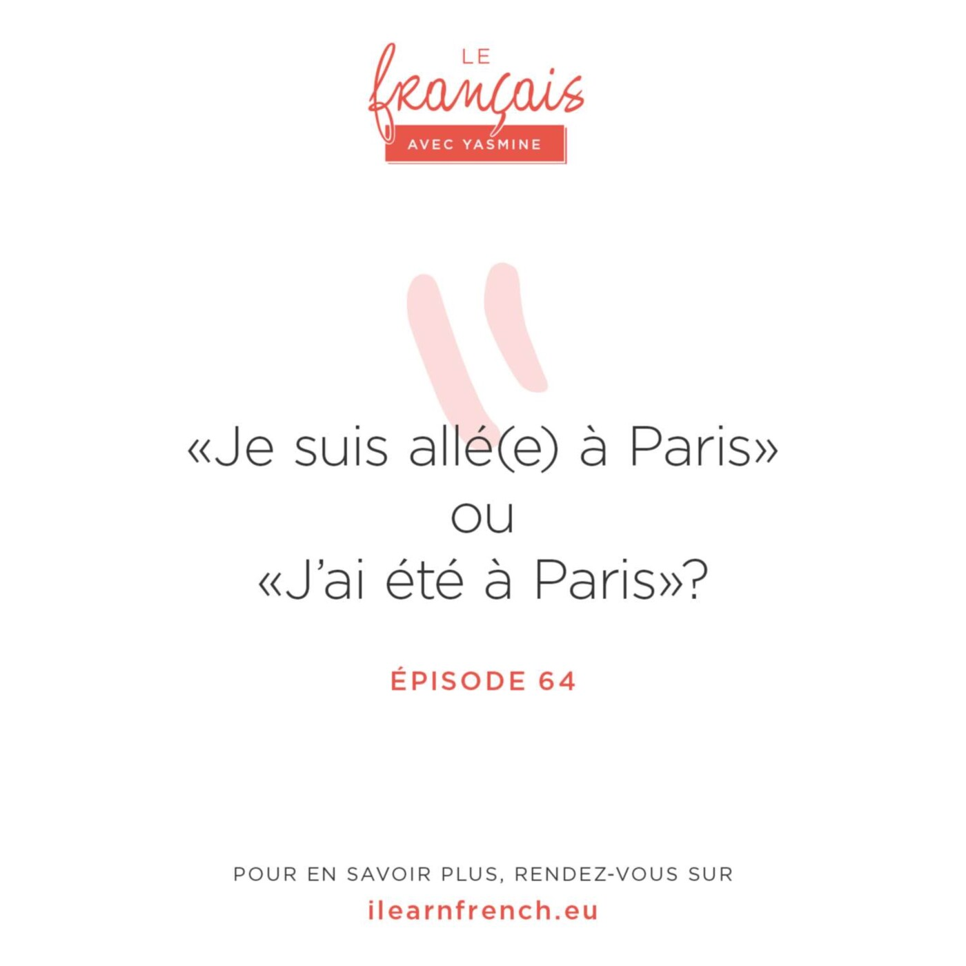 """64. """"Je suis allé(e) à Paris"""" ou """"j'ai été à Paris""""?"""