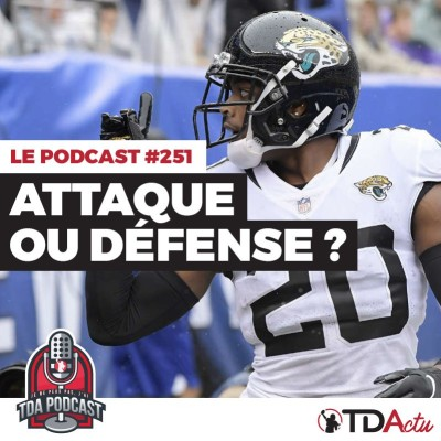 image TDA Podcast n°251 - Preview Semaine 5 : attaque ou défense ?