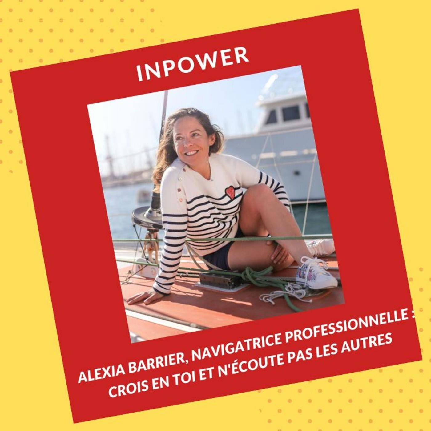 Alexia Barrier, Navigatrice professionnelle : Crois en toi et n'écoute pas les autres