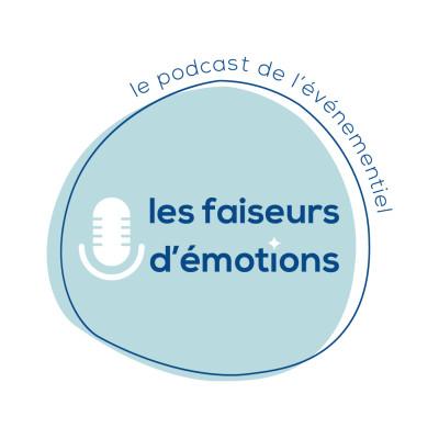 Les faiseurs d'émotions - Le podcast de l'événementiel cover