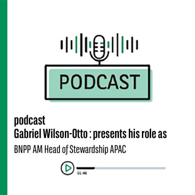 Gabriel Wilson-Otto, BNPP AM Head of stewardship APAC cover